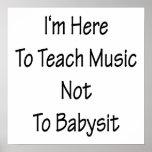 Estoy aquí enseñar a música a no cuid losar nin¢o posters