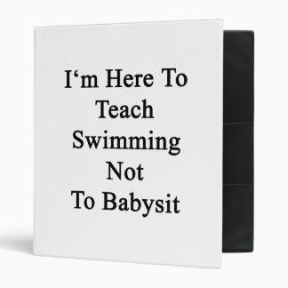 Estoy aquí enseñar a nadar a no cuid losar nin¢os