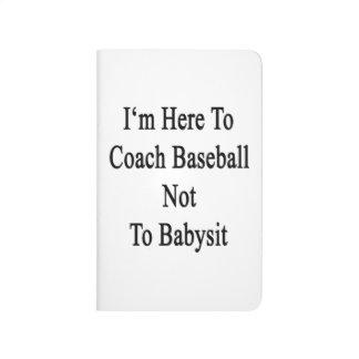 Estoy aquí entrenar béisbol para no cuid losar nin