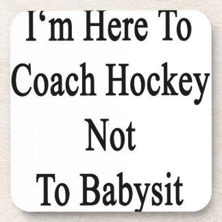 Estoy aquí entrenar hockey para no cuid losar nin posavasos de bebidas
