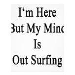 Estoy aquí pero mi mente hacia fuera está membrete personalizado