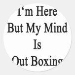 Estoy aquí pero mi mente hacia fuera está etiquetas