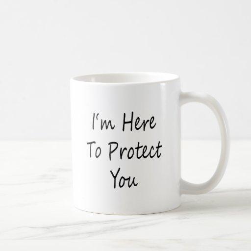 Estoy aquí protegerle tazas
