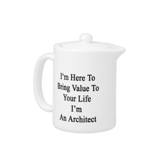 Estoy aquí traer valor a su vida que soy un Archit