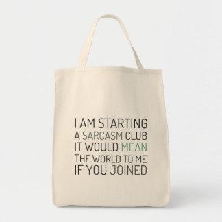 Estoy comenzando a un club del sarcasmo. ¡Únase a Bolsa Tela Para La Compra