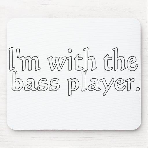 Estoy con el bajista, regalo de la diversión para  tapetes de ratón