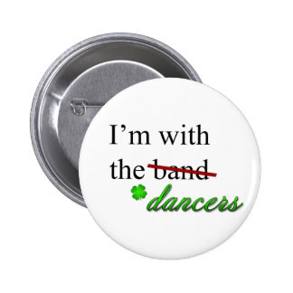 Estoy con el botón de los bailarines pin redondo de 2 pulgadas