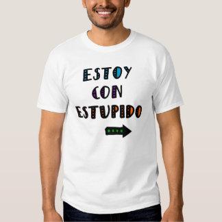 Estoy Con Estupido T-shirt