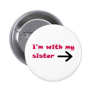 Estoy con la mi derecha de la flecha de la hermana pin redondo de 2 pulgadas