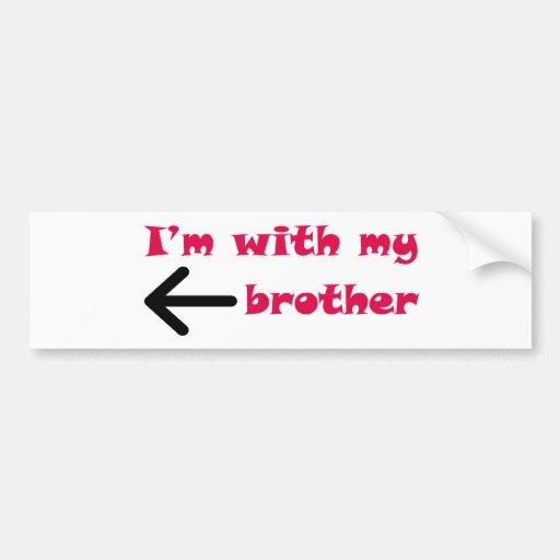 Estoy con mi flecha de Brother dejada Pegatina De Parachoque