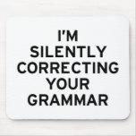 Estoy corrigiendo la gramática tapete de raton