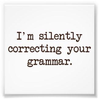 Estoy corrigiendo silenciosamente su gramática cojinete
