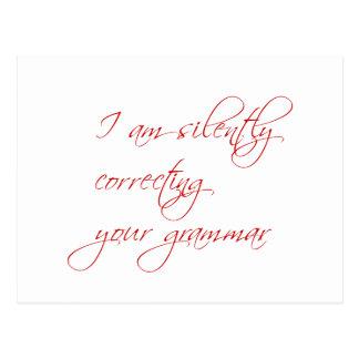 Estoy corrigiendo silenciosamente su gramática-esc postal