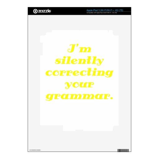Estoy corrigiendo silenciosamente su gramática pegatina skin para iPad 3