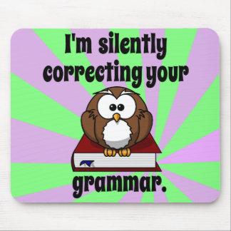 Estoy corrigiendo silenciosamente su gramática mouse pads