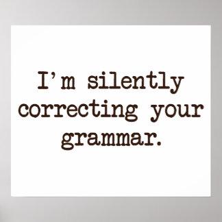 Estoy corrigiendo silenciosamente su gramática poster