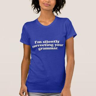 Estoy corrigiendo silenciosamente su gramática camiseta