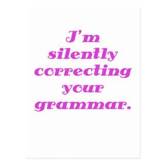 Estoy corrigiendo silenciosamente su gramática postal