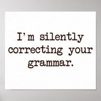 Estoy corrigiendo silenciosamente su gramática póster