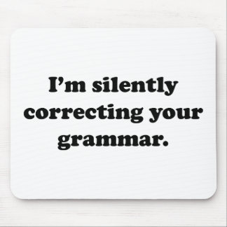 Estoy corrigiendo silenciosamente su gramática tapetes de raton
