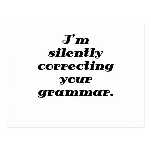 Estoy corrigiendo silenciosamente su gramática tarjeta postal
