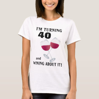 Estoy dando vuelta a 40 y wining sobre él camiseta