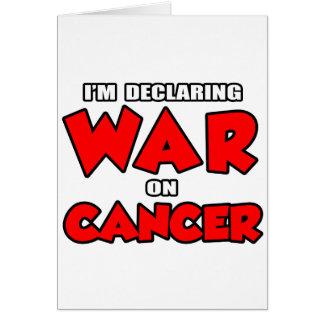 Estoy declarando guerra en cáncer tarjetas