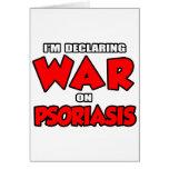 Estoy declarando guerra en psoriasis felicitación