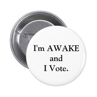 Estoy DESPIERTO y voto. Botón Pins