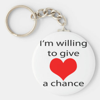 Estoy dispuesto a dar a amor una oportunidad llavero