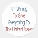Estoy dispuesto a dar todo al estado unido etiqueta redonda