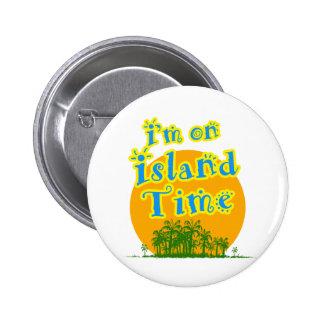 Estoy el tiempo de la isla pin redondo de 2 pulgadas