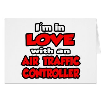 Estoy en amor con un controlador aéreo tarjeta de felicitación