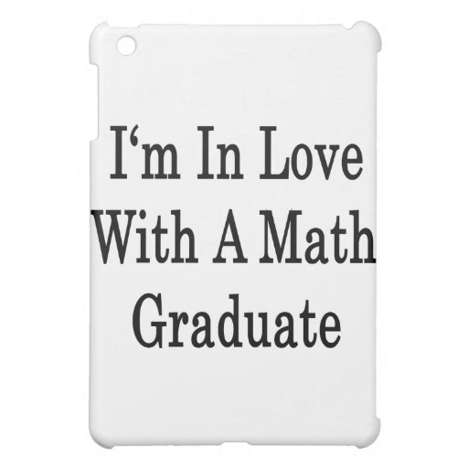 Estoy en amor con un graduado de la matemáticas