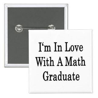 Estoy en amor con un graduado de la matemáticas pin cuadrado