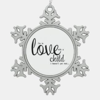 Estoy en amor con un niño que no me he encontrado adorno de peltre en forma de copo de nieve