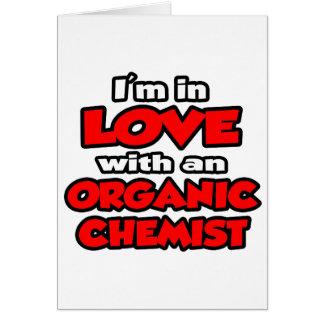 Estoy en amor con un químico orgánico tarjeta de felicitación