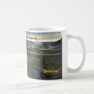 Estoy en casa en….¡Yellowstone!  Taza de café