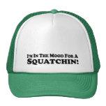 Estoy en el humor para un Squatchin - multi-produc Gorros
