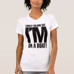 Estoy en un barco camisetas