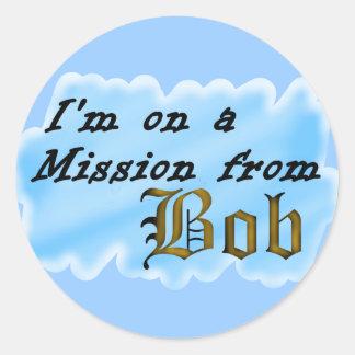 Estoy en una misión de Bob. Pegatina Redonda