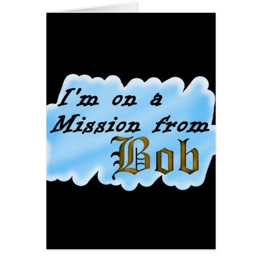 Estoy en una misión de Bob. Tarjeta De Felicitación