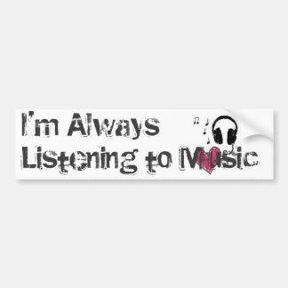 Estoy escuchando siempre la música pegatina para auto