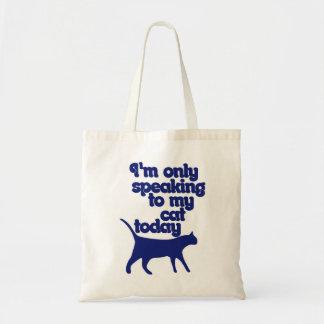 Estoy hablando solamente a mi gato hoy bolsa de mano