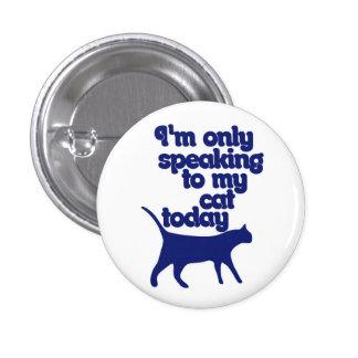 Estoy hablando solamente a mi gato hoy pin