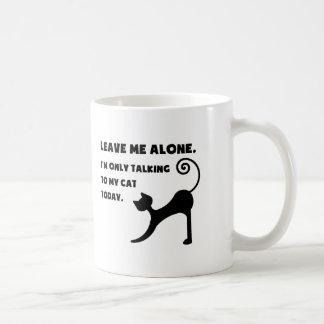 Estoy hablando solamente con mi gato taza de café