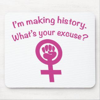 Estoy haciendo historia. ¿Cuál es su excusa? (rosa Mouse Pads