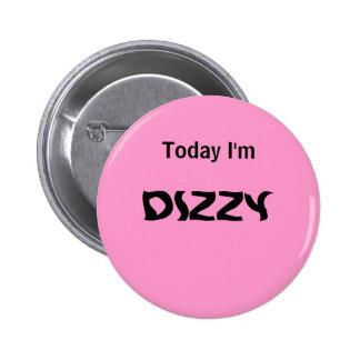 Estoy hoy MAREADO - un botón del HUMOR Pin
