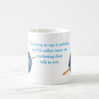 Estoy intentando decirlo educado… taza de café