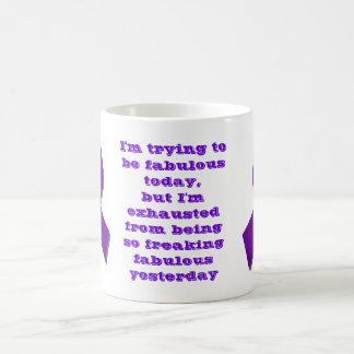 Estoy intentando ser hoy fabuloso, pero… taza clásica
